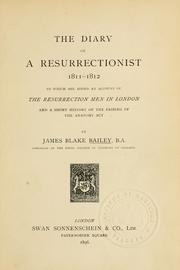 Cover of: The diary of a resurrectionist, 1811-1812, to which are added an account of the resurrection men in London and a short history of the passing of the Anatomy act