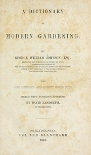 Cover of: A dictionary of modern gardening | George William Johnson