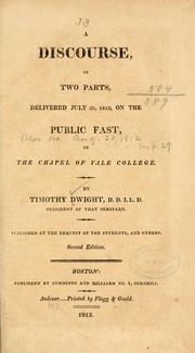 Cover of: A discourse, in two parts: delivered July 23, 1812, on the public fast, in the chapel of Yale College