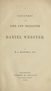 Cover of: A discourse on the life and character of Daniel Webster