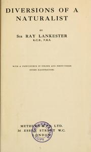 Cover of: Diversions of a naturalist. | Lankester, E. Ray Sir