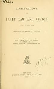 Cover of: Dissertations on early law and custom. | Mane, Henry Sumner Sir
