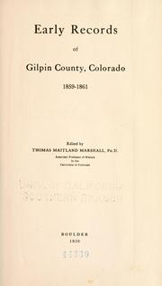 Cover of: Early records of Gilpin county, Colorado, 1859-1861