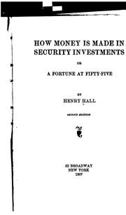 Cover of: How Money is Made in Security Investments by Henry Hall