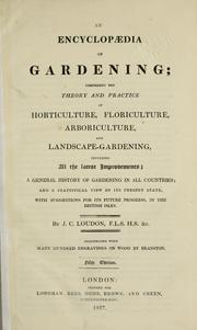 Cover of: An encyclopædia of gardening | John Claudius Loudon