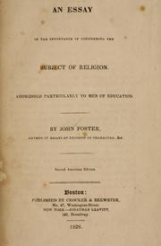 Cover of: An essay on the importance of considering the subject of religion: Addressed particularly to men of education