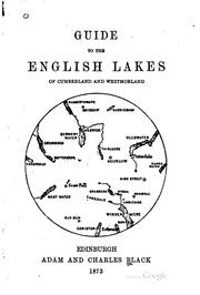Cover of: Black's Guide to the English Lakes of Cumberland and Westmorland | Adam and Charles Black (Firm), Edinburgh , Adam and Charles Black (Firm)