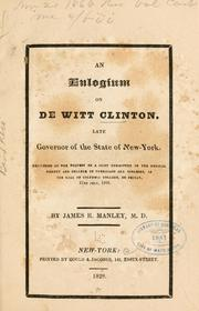 Cover of: An eulogium on De Witt Clinton, late governor of the state of New-York. | James R. Manley
