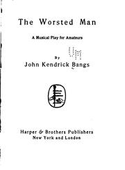 Cover of: The Worsted Man: A Musical Play for Amateurs