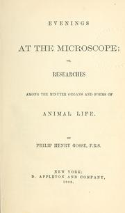 Cover of: Evenings at the microscope: or, Researches among the minuter organs and forms of animal life.