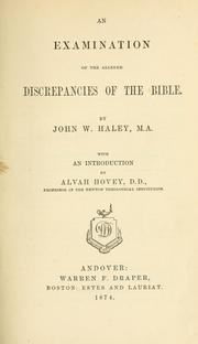Cover of: An examination of the alleged discrepancies of the Bible | John Wesley Haley