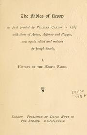 Cover of: The fables of Aesop, as first printed by William Caxton in 1484, with those of Avian, Alfonso and Poggio, now again edited and induced by Joseph Jacobs