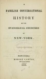 Cover of: A familiar conversational history of the evangelical churches of New York. |