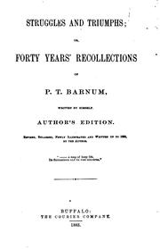 Cover of: Struggles and Triumphs; Or, Forty Years Recollections of P.T. Barnum: Or ..
