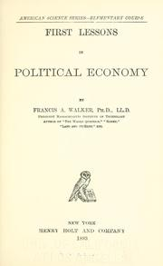 Cover of: First lessons in political economy | Francis Amasa Walker