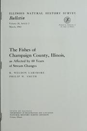 The fishes of Champaign County, Illinois, as affected by 60 years of stream changes