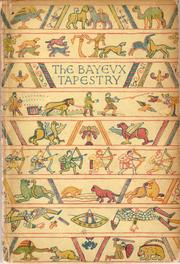 The Bayeux tapestry by Eric Robert Dalrymple Maclagan
