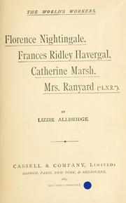 Cover of: Florence Nightingale, Frances Ridley Havergal, Catherine Marsh, Mrs. Ranyard ... | Lizzie Alldridge