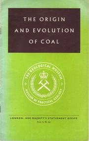 Cover of: The origin and evolution of coal