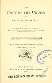 Cover of: The foot of the cross; or, The sorrows of Mary