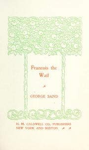 Cover of: François the waif: [Translated from the French by J.M.S. (i.e. Jane Minot Sedgwick)]