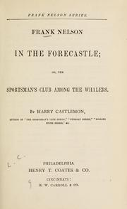 Cover of: Frank Nelson in the forecastle: or, The sportsman's club among the whalers