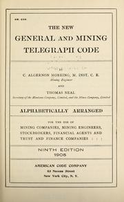 The new general and mining telegraph code by Charles Algernon Moreing