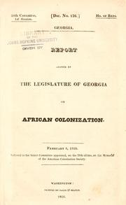 Cover of: Georgia. Report adopted by the Legislature of Georgia on African colonization ... | Georgia. General Assembly