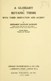 Cover of: A glossary of botanic terms with their derivation and accent