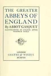 Cover of: The greater abbeys of England | Gasquet, Francis Aidan Cardinal