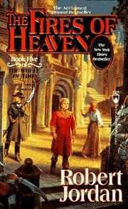 Cover of: The Fires of Heaven (The Wheel of Time, Book 5)