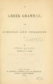 A Greek grammar for schools and colleges by James Hadley