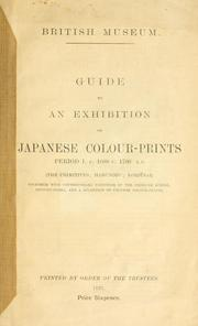 Cover of: Guide to an exhibition of Japanese coulour-prints period I.c.1680 - c.1780 A.D. | British Museum. Department of Prints and Drawings.