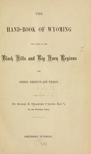 Cover of: The hand-book of Wyoming and guide to the Black Hills and Big Horn regions | Robert E. Strahorn