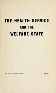 The health service and the welfare state by Socialist Medical Association
