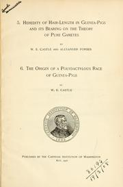 Cover of: Heredity of hair-length in guinea-pigs and its bearing on the theory of pure gametes by W.E. Castle and Alexander Forbes