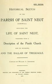 Cover of: Historical sketch of the parish of Saint Neot (Cornwall). | William A. Axworthy
