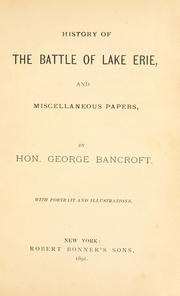 Cover of: History of the Battle of Lake Erie and miscellaneous papers