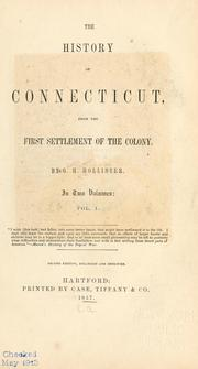 Cover of: The history of Connecticut: from the first settlement of the colony to the adoption of the present constitution