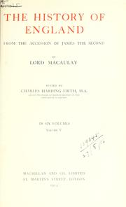 Cover of: The history of England, from the accession of James the Second | Thomas Babington Macaulay
