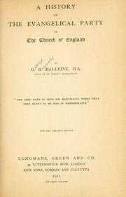 A history of the Evangelical Party in the Church of England by G. R. Balleine