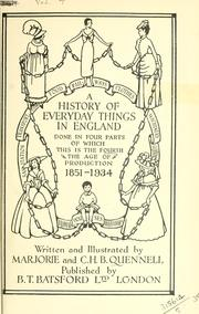 Cover of: A history of everyday things in England, written and illustrated | Marjorie (Courtney) Quennell