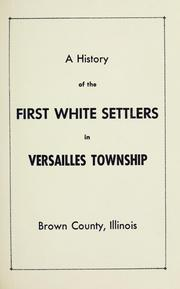 Cover of: A history of the first white settlers in Versailles Township, Brown County, Illinois. | B. N. Bond