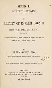 Cover of: A history of English sounds from the earliest period, including an investigation of the general laws of sound change, and full word lists