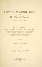 Cover of: History of Mecklenburg County and the city of Charlotte by Tompkins, Daniel Augustus