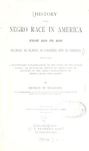 Cover of: History of the negro race in America from 1619 to 1880. | George Washington Williams