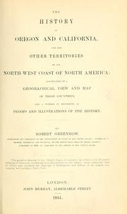 Cover of: The history of Oregon and California & the other territories of the northwest coast of North America. | Robert Greenhow