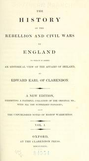 Cover of: The history of the rebellion and civil wars in England, to which is added, An historical view of the affairs of Ireland