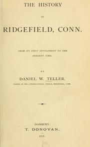 Cover of: The history of Ridgefield, Conn. | Daniel W. Teller