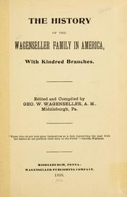 Cover of: The history of the Wagenseller family in America | Wagenseller, Geo. W.